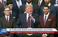 US-To-Release-Peace-Plan-After-Israeli-Elections-Your-News-From-Israel
