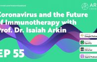 Coronavirus-and-the-Future-of-Immunotherapy-with-Prof.-Dr.-Isaiah-Arkin